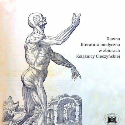 Dawna literatura medyczna wzbiorach Książnicy Cieszyńskiej