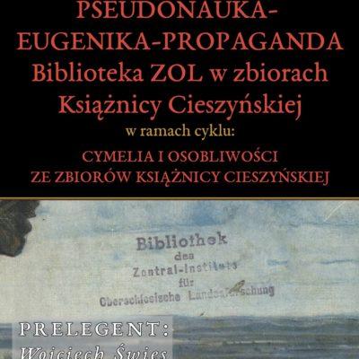 Eugenika – pseudonauka – propaganda.<br>Biblioteka ZOL wzbiorach Książnicy Cieszyńskiej