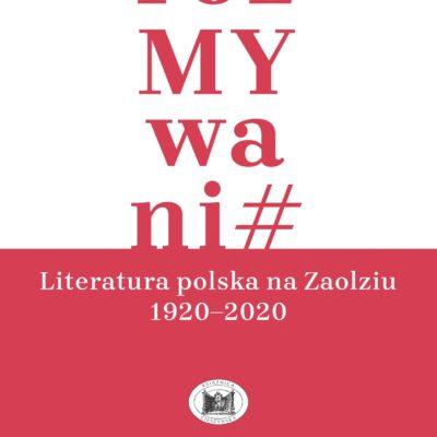 rozMYwani# <br> Literatura polska naZaolziu 1920–2020